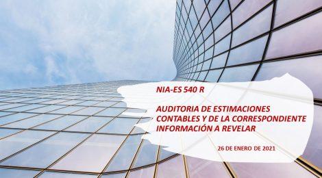 NIA-ES 540R. AUDITORÍA DE ESTIMACIONES CONTABLES Y DE LA CORRESPONDIENTE INFORMACIÓN A REVELAR (2º ed.)