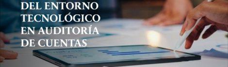 EVALUACIÓN DEL ENTORNO TECNOLÓGICO EN AUDITORÍA DE CUENTAS